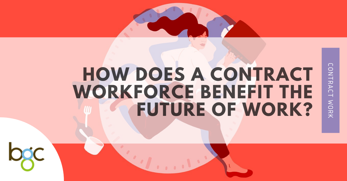 How A Contract Workforce Benefits Future Of Work